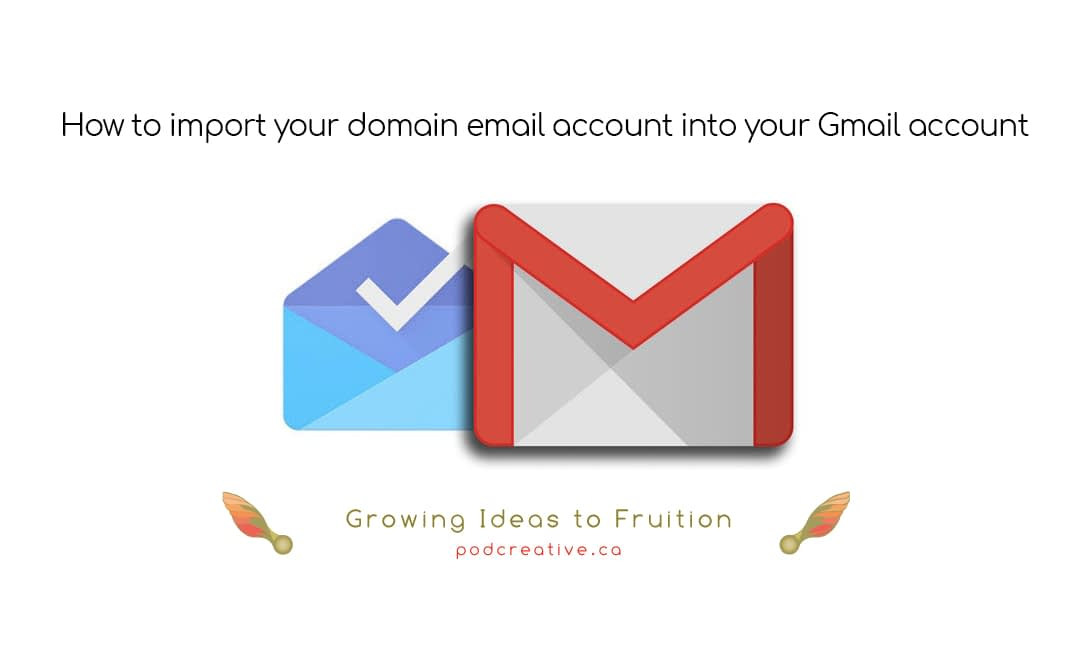 How to import your domain email account into your Gmail account